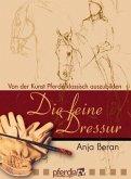 Von der Kunst Pferde klassisch auszubilden, 1 DVD / Die feine Dressur, DVDs Tl.1