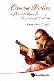 Cremona Violins: A Physicist's Quest for the Secrets of Stradivari (with DVD-Rom) [With DVD ROM]