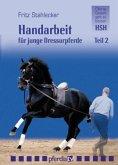 Handarbeit für junge Dressurpferde, 1 DVD. Tl.2