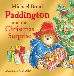 Paddington Bear and the Christmas Surprise - Bond, Michael; Alley, R. W.