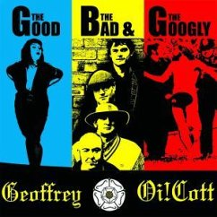 The Good,The Bad & The Googly - Geoffrey Oi!Cott