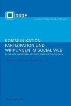 Kommunikation, Partizipation und Wirkungen im Social Web 1 - Zerfass, Ansgar / Welker, Martin / Schmidt, Jan (Hrsg.)