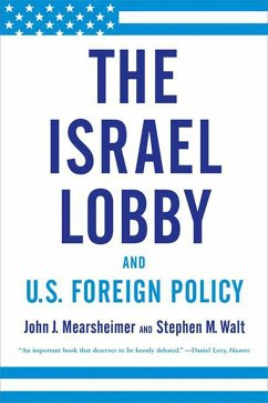 The Israel Lobby and U.S. Foreign Policy - Mearsheimer, John J.; Walt, Stephen M.