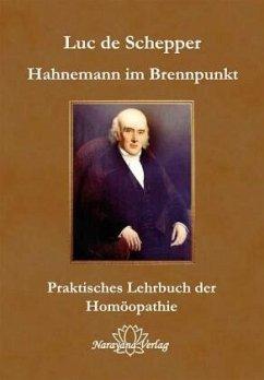 Hahnemann im Brennpunkt - Schepper, Luc de