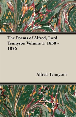 The Poems of Alfred, Lord Tennyson Volume 1