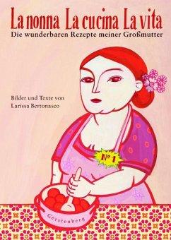La nonna - La cucina - La vita - Bertonasco, Larissa