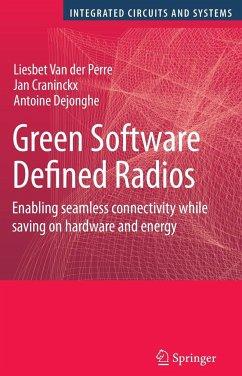 Green Software Defined Radios - Perre, Liesbet Van Der;Craninckx, Jan;Dejonghe, Antoine