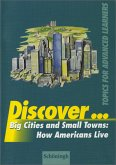 Big Cities and Small Towns: How Americans Live / Discover ...