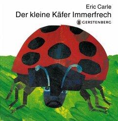 Der kleine Käfer Immerfrech - Carle, Eric