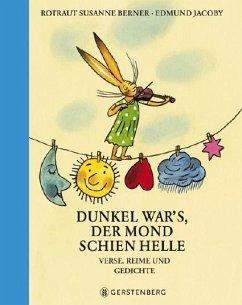 Dunkel war's, der Mond schien helle - Jacoby, Edmund; Berner, Rotraut Susanne