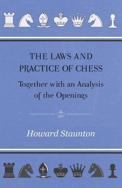 The Laws and Practice of Chess Together with an Analysis of the Openings - Staunton, Howard