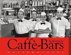 Italienische Caffè-Bars - Vogel, Walter