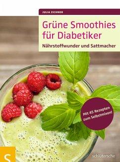 Grüne Smoothies für Diabetiker - Zichner, Julia