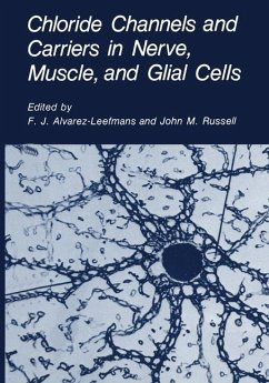 Chloride Channels and Carriers in Nerve, Muscle, and Glial Cells - Alvarez-Leefmans, F.J. / Russell, John M. (eds.)