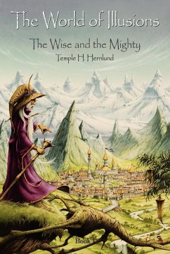 The World of Illusions: The Wise and the Mighty
