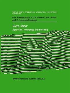 Vicia faba: Agronomy, Physiology and Breeding - Hebblethwaite, P.D. / Dawkins, T.C.K. / Heath, M.C. / Lockwood, G. (eds.)