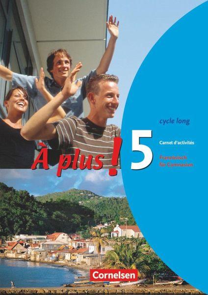 A Plus Ausgabe 2004 Band 5 Cycle Long Carnet D Activites Von A Plus Schulbucher Portofrei Bei Bucher De