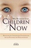 The Children of Now. Kristallkinder, Indigokinder, Sternenkinder und das Phänomen der Übergangskinder
