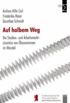 Auf halbem Weg - Carl, Andrea-Hilla; Maier, Friederike; Schmidt, Dorothea