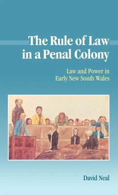The Rule of Law in a Penal Colony - Neal, David