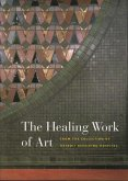 The Healing Work of Art: From the Collection of Detroit Receiving Hospital [With DVD]