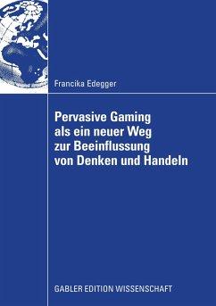Pervasive Gaming als ein neuer Weg zur Beeinflussung von Denken und Handeln