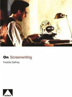 On Screenwriting - Gaffney, Freddie