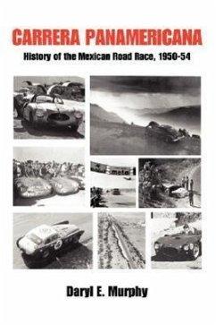 Carrera Panamericana: History of the Mexican Road Race, 1950-54 - Murphy, Daryl E.