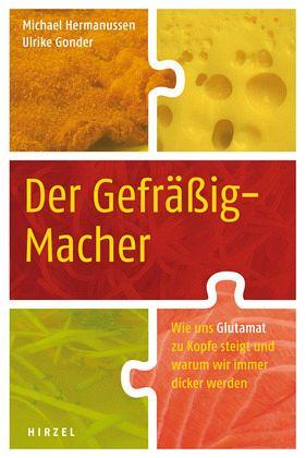 Der Gefräßig-Macher - Hermanussen, Michael / Gonder, Ulrike