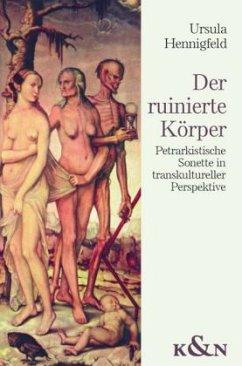 Der ruinierte Körper - Hennigfeld, Ursula