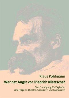 Wer hat Angst vor Friedrich Nietzsche - Pohlmann, Klaus