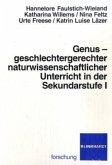 Genus - geschlechtergerechter naturwissenschaftlicher Unterricht in der Sekundarstufe 1