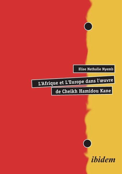 L' Afrique et L' Europe dans l' oeuvre de Cheikh Hamidou Kane - Nyemb, Elise N.