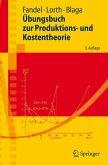 Übungsbuch zur Produktions- und Kostentheorie