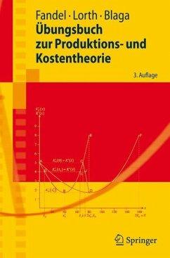 Übungsbuch zur Produktions- und Kostentheorie - Fandel, Günter; Lorth, Michael; Blaga, Steffen