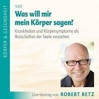 Was will mir mein Körper sagen?, Audio-CD - Betz, Robert