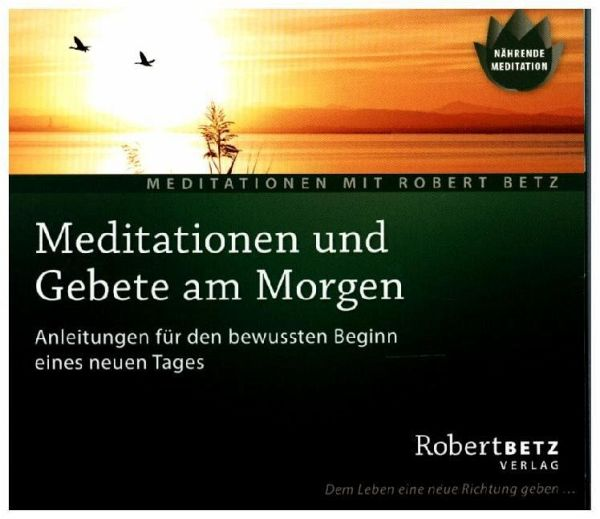 Meditationen und Gebete am Morgen, Audio-CD - Betz, Robert