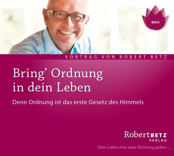 bring ordnung in dein leben audio cd von robert betz h rbuch. Black Bedroom Furniture Sets. Home Design Ideas