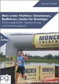 Mein erster Triathlon: Schwimmen, Radfahren, Laufen für Einsteiger