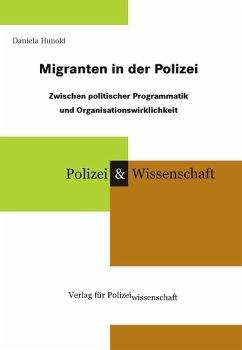 Migranten in der Polizei - Hunold, Daniela