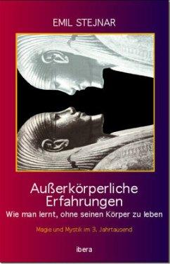 Außerkörperliche Erfahrungen - Stejnar, Emil