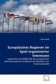 Europäisches Regieren im Spiel organisierter Interessen