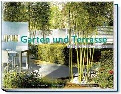 Garten und Terrasse - Keil, Gisela