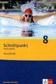 Schnittpunkt 8. Mathematik. Arbeitsheft. Nordrhein-Westfalen