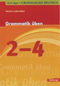 Grammatik üben 2. - 4. Schuljahr. W.-D. Jägel Grundlagen Deutsch - Liedke-Göbel, Martina
