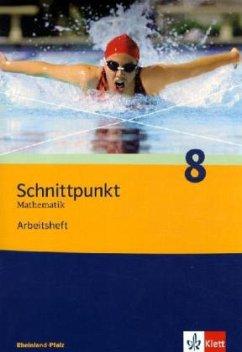 Schnittpunkt Mathematik - Neubearbeitung. 8. Schuljahr. Ausgabe Rheinland-Pfalz