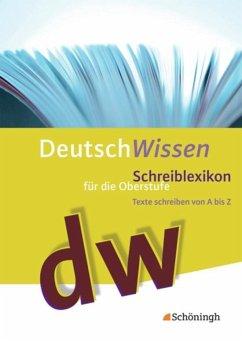 Deutsch Wissen. Texte schreiben von A bis Z - S...