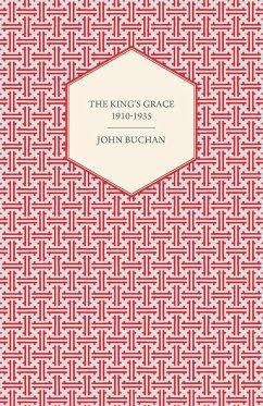The King's Grace 1910-1935 - John Buchan, Buchan John Buchan Buchan, John