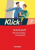 Klick! Deutsch 7. Schuljahr. Rechtschreiben und Grammatik. Arbeitsheft. Westliche Bundesländer