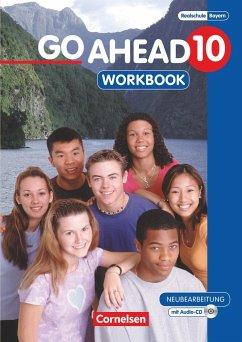 Go Ahead 10. Jahrgangsstufe. Workbook mit CD. Ausgabe für sechsstufige Realschulen in Bayern - Go Ahead (sechsstufig)